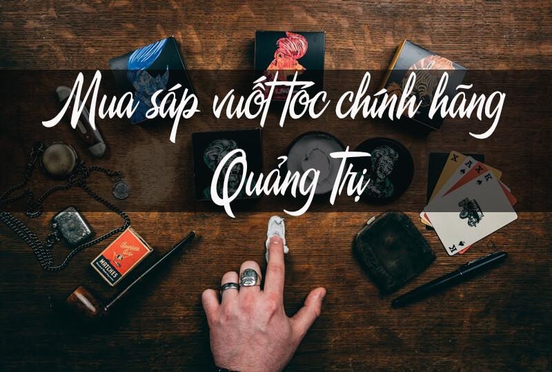 Sáp vuốt tóc nam Quảng Trị